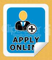Apply Online Meaning Internet Job 3d Illustration