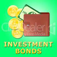 Investment Bonds Means Growth Investing 3d Illustration