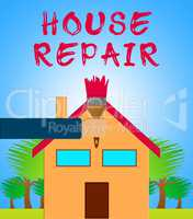 House Repair Meaning Fixing House 3d Illustration