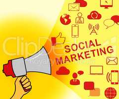 Social Marketing Represents Market Networking 3d Illustration