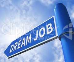 Dream Job Meaning Best Jobs 3d Illustration
