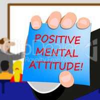 Positive Mental Attitude Means Optimism 3d Illustration