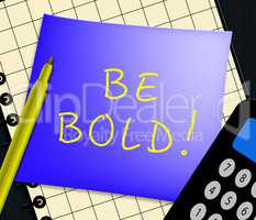 Be Bold Message Displays Daring 3d Illustration