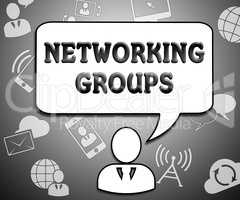 Networking Groups Indicates Global Communications 3d Illustratio