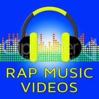 Rap Music Videos Means Spoken Songs 3d Illustration