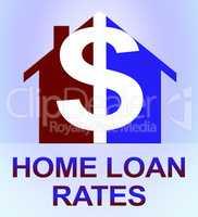 Home Loan Rates Represents Housing Credit 3d Illustration