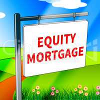 Equity Mortgage Shows Home Loan 3d Illustration