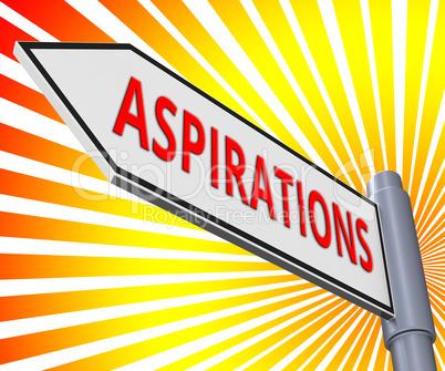 Aspiration Sign Displaying Objectives And Goals 3d Illustration