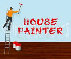 House Painter Shows Home Painting 3d Illustration