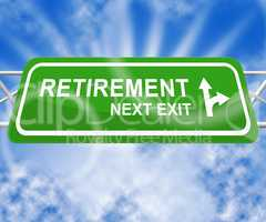 Retirement Sign Meaning Elderly Pension 3d Illustration