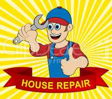 House Repair Man Represents Fixing House 3d Illustration