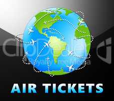 Air Tickets Representing Plane Booking 3d Illustration