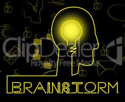 Brainstorm Brain Means Dream Up And Brainstorming