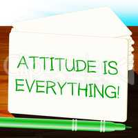 Attitude Is Everything Shows Happy Positive 3d Illustration