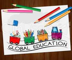 Global Education Meaning World Learning 3d Illustration