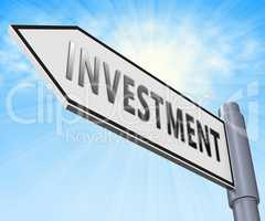 Investment Sign Means Trade Investing 3d Illustration