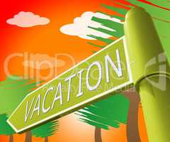 Vacation Travel Representing Holiday Journey 3d Illustration