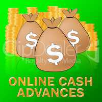 Online Cash Advances Means Dollar Loan 3d Illustration