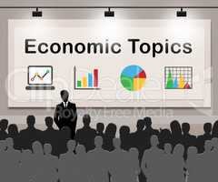 Economic Topics Means Economical Subjects 3d Illustration
