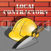Local Contractors Means Neighborhood Contractor 3d Illustration