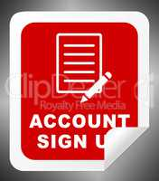 Account Sign Up Indicates Registration Membership 3d Illustratio