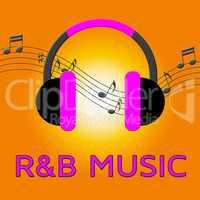 R&B Music Means Rhythm And Blues 3d Illustration