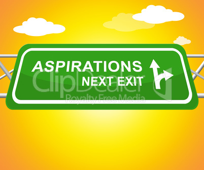Aspiration Sign Representing Objectives And Goals 3d Illustratio
