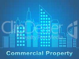 Commercial Property Represents Offices Real Estate 3d Illustrati
