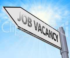 Job Vacancy Means Work Employment 3d Illustration