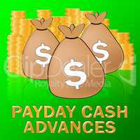 Payday Cash Advances Means Dollar Loan 3d Illustration