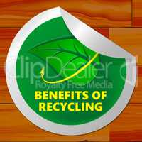 Benefits Of Recycling Meaning Eco Rewards 3d Illustration