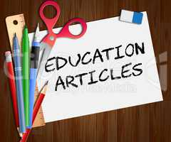 Education Articles Indicates Learning Information 3d Illustratio