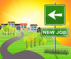 New Job Sign Showing Employment 3d Illustration