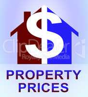 Property Prices Represents House Cost 3d Illustration