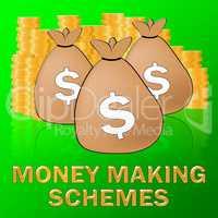 Money Making Schemes Means make Dollars 3d Illustration