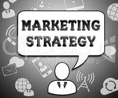 Marketing Strategy Shows Market Plans 3d Illustration