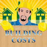 Building Costs Showing House Construction 3d Illustration