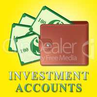 Investment Accounts Means Money Investing 3d Illustration