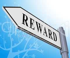 Reward Sign Representing Rewards Benefits 3d Illustration