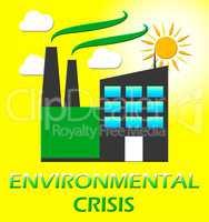 Environmental Crisis Represents Eco Problems 3d Illustration