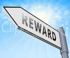 Reward Sign Representing Rewards Perk 3d Illustration