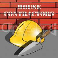 House Contractors Shows Home Builders 3d Illustration