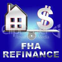 FHA Refinance Means Federal Housing Administration 3d Rendering