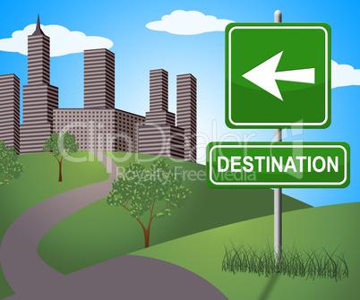 Destination Sign Shows City Route 3d Illustration
