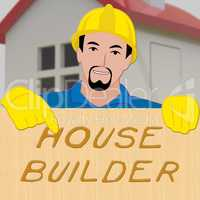 House Builder Indicates Real Estate 3d Illustration