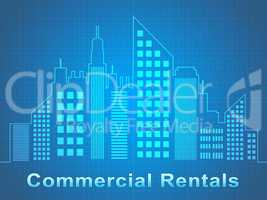 Commercial Rentals Represents Real Estate Offices 3d Illustratio