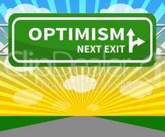 Optimism Sign Shows Optimist Mindset 3d Illustration