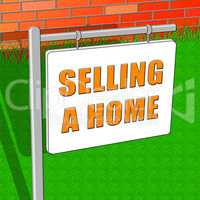 Selling A Home Indicates Property Sale 3d Illustration
