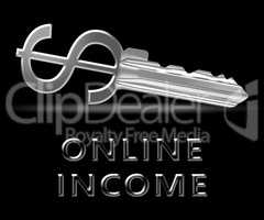 Online Income Means Internet Revenue 3d Illustration