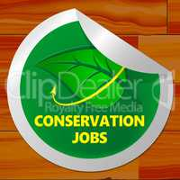 Conservation Jobs Sticker Showing Preservation 3d Illustration